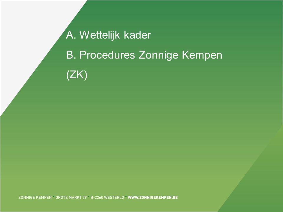 A. Wettelijk kader B. Procedures Zonnige Kempen (ZK)