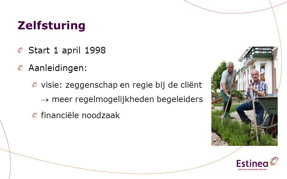 Zelfsturing Start 1 april 1998 Aanleidingen: visie: zeggenschap en regie bij de cliënt  meer regelmogelijkheden begeleiders financiële noodzaak