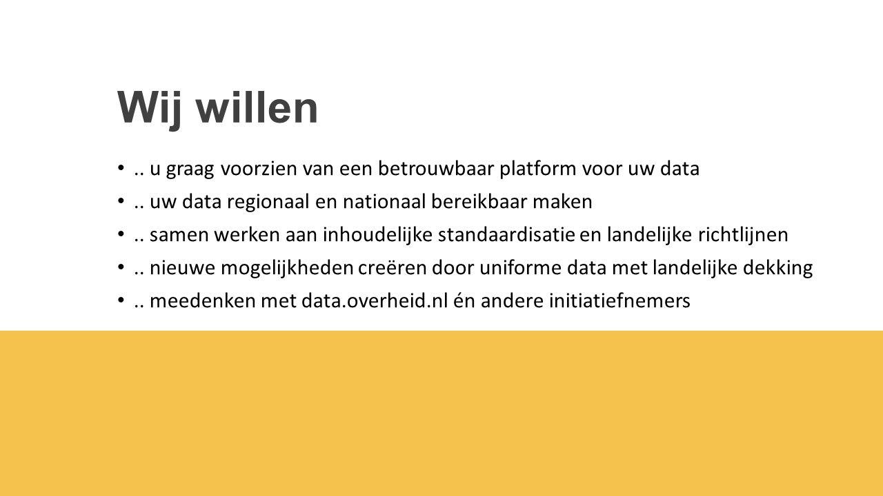 Wij willen.. u graag voorzien van een betrouwbaar platform voor uw data..