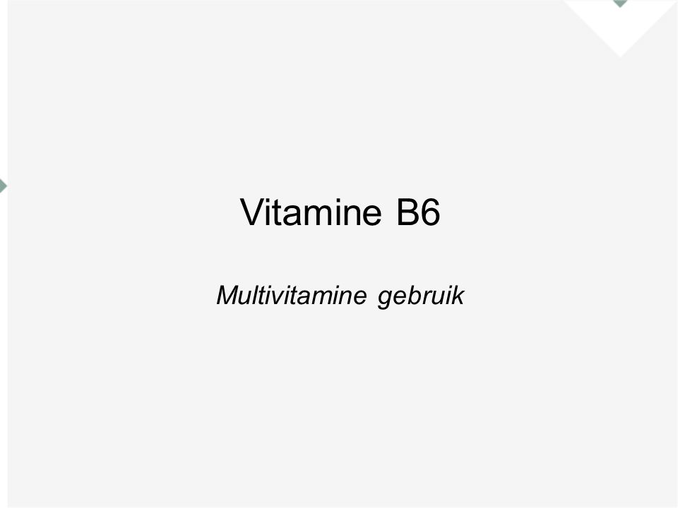Vitamine B6 Multivitamine gebruik
