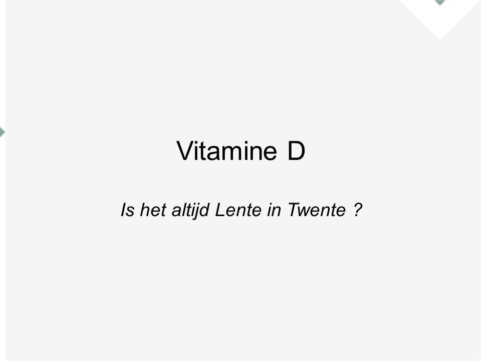 Vitamine D Is het altijd Lente in Twente