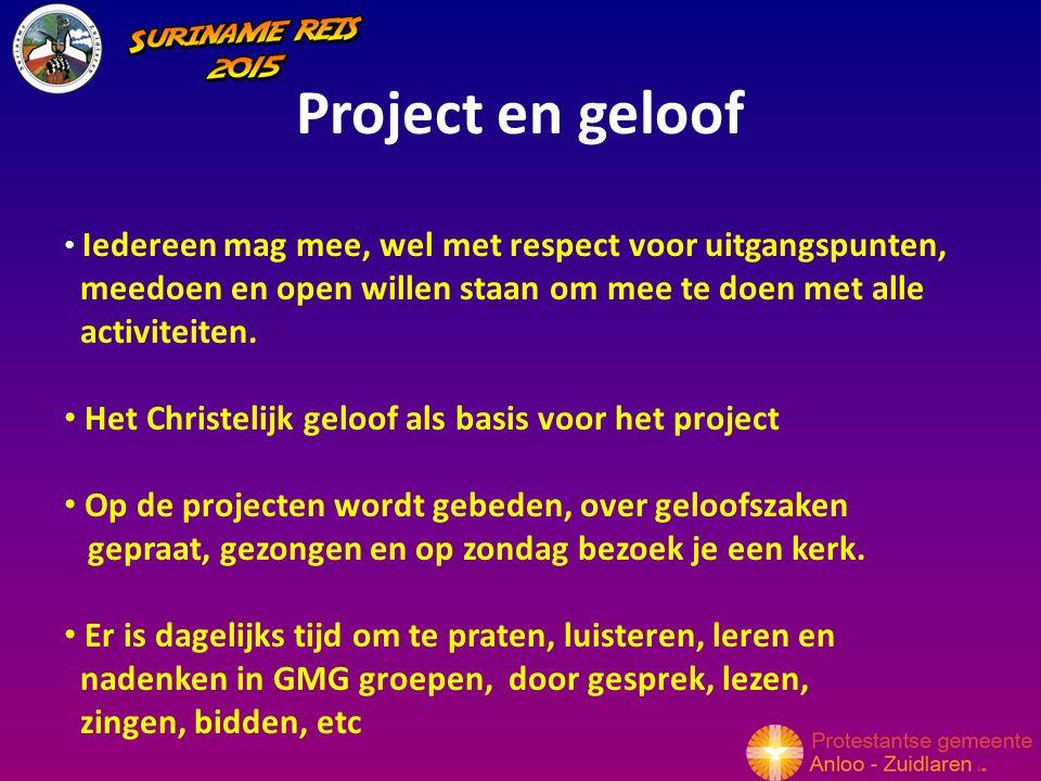 Project en geloof Iedereen mag mee, wel met respect voor uitgangspunten, meedoen en open willen staan om mee te doen met alle activiteiten.