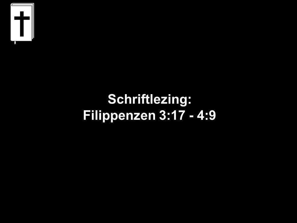 Schriftlezing: Filippenzen 3:17 - 4:9