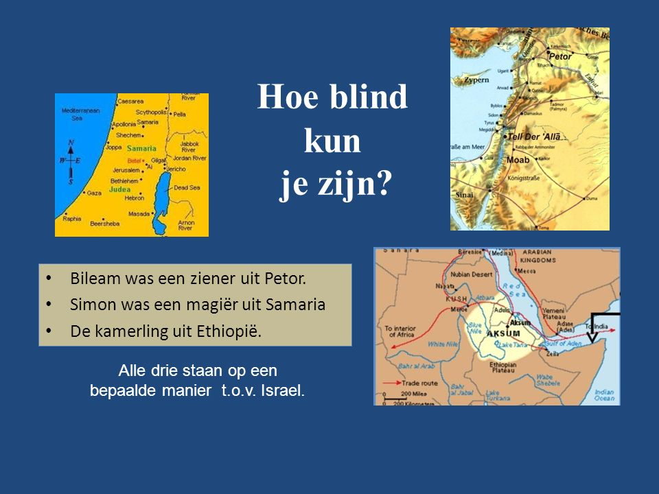 Hoe blind kun je zijn.Bileam was een ziener uit Petor.