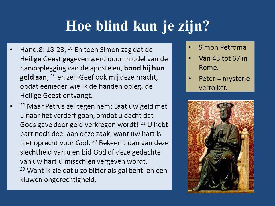 Hoe blind kun je zijn.Simon Petroma Van 43 tot 67 in Rome.