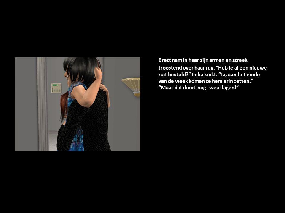 Brett nam in haar zijn armen en streek troostend over haar rug.