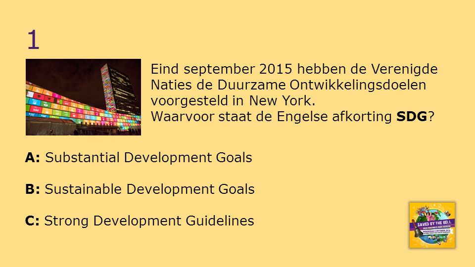 Eind september 2015 hebben de Verenigde Naties de Duurzame Ontwikkelingsdoelen voorgesteld in New York.