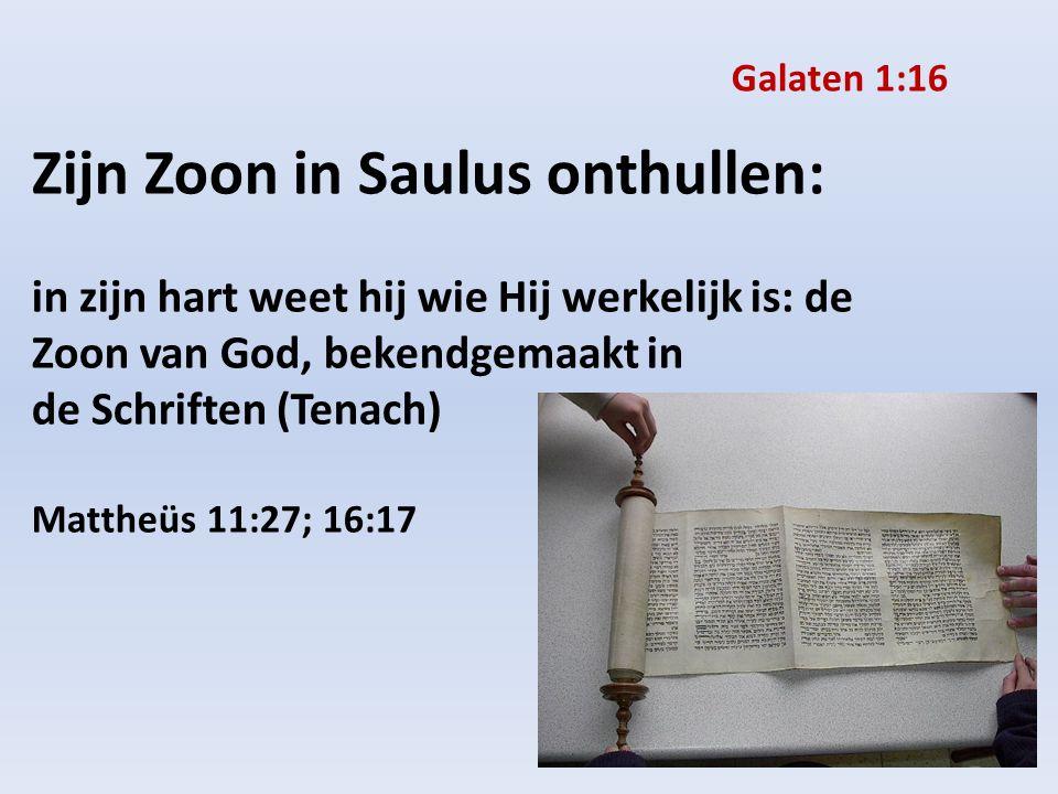 Zijn Zoon in Saulus onthullen: in zijn hart weet hij wie Hij werkelijk is: de Zoon van God, bekendgemaakt in de Schriften (Tenach) Mattheüs 11:27; 16: