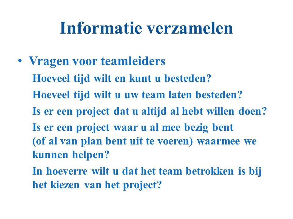 Informatie verzamelen Vragen voor teamleiders Hoeveel tijd wilt en kunt u besteden.