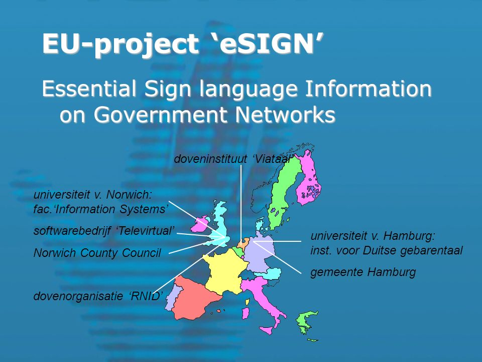 EU-project 'eSIGN' Essential Sign language Information on Government Networks universiteit v.