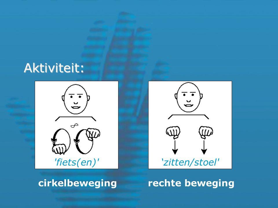 Aktiviteit: cirkelbewegingrechte beweging fiets(en) 'zitten/stoel