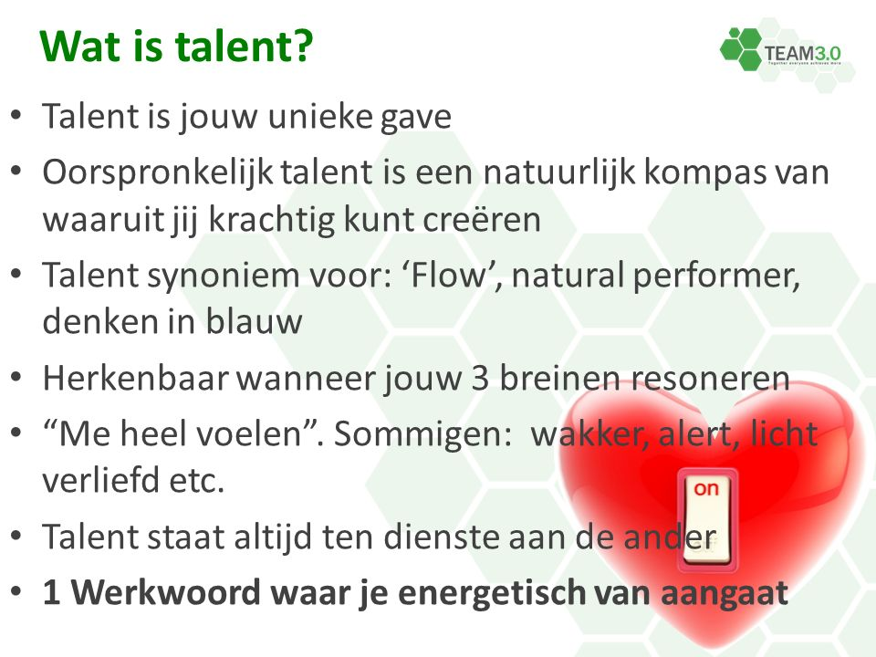 Talent is jouw unieke gave Oorspronkelijk talent is een natuurlijk kompas van waaruit jij krachtig kunt creëren Talent synoniem voor: 'Flow', natural