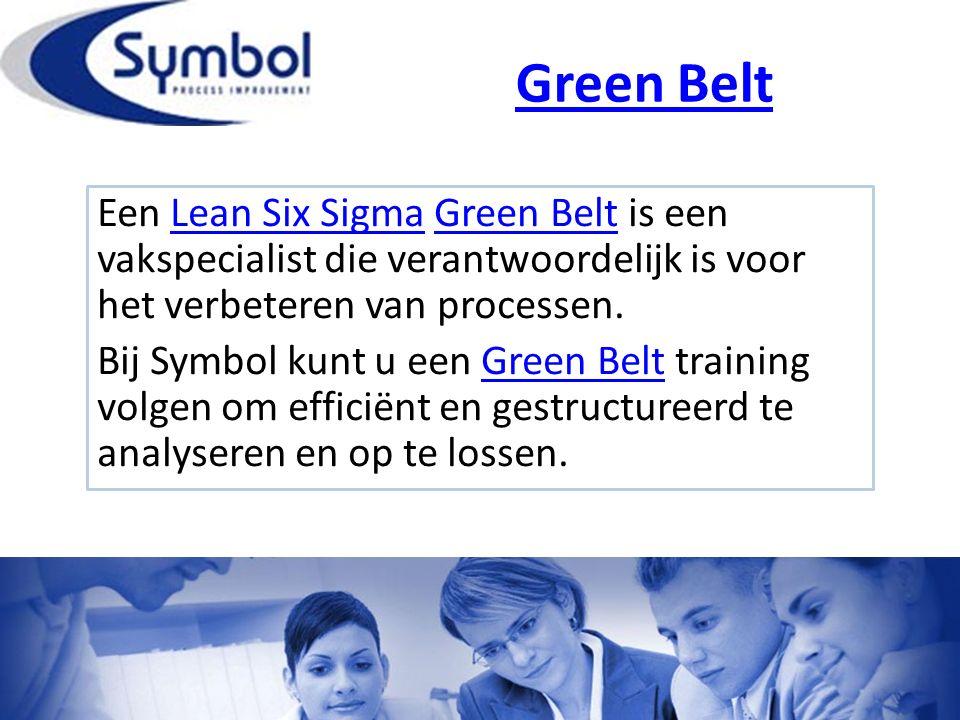 Green Belt Een Lean Six Sigma Green Belt is een vakspecialist die verantwoordelijk is voor het verbeteren van processen.Lean Six SigmaGreen Belt Bij Symbol kunt u een Green Belt training volgen om efficiënt en gestructureerd te analyseren en op te lossen.Green Belt