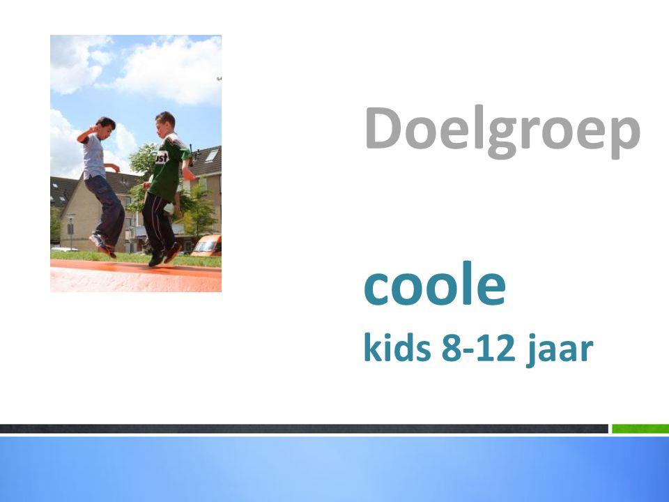 Doelgroep coole kids 8-12 jaar