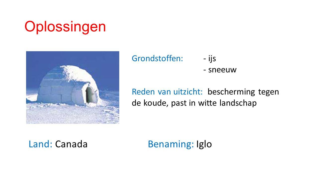Oplossingen Land: CanadaBenaming: Iglo Grondstoffen: - ijs - sneeuw Reden van uitzicht: bescherming tegen de koude, past in witte landschap