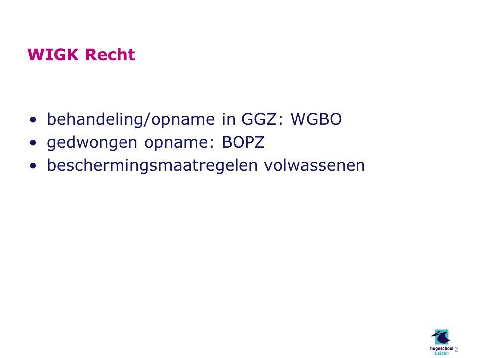 behandeling/opname in GGZ: WGBO gedwongen opname: BOPZ beschermingsmaatregelen volwassenen ‣ ‣ ‣ NPT ‣ ‣ ‣ NPT2