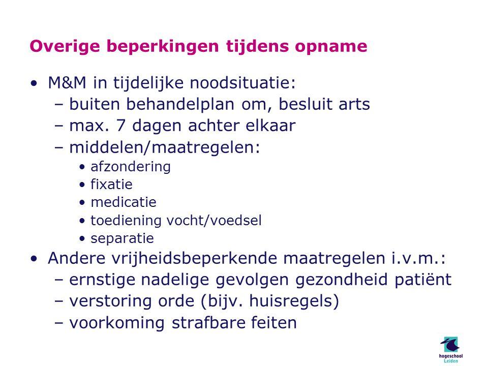 Overige beperkingen tijdens opname M&M in tijdelijke noodsituatie: –buiten behandelplan om, besluit arts –max.