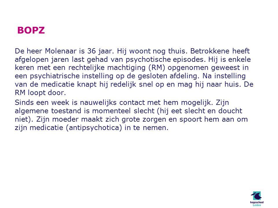 BOPZ De heer Molenaar is 36 jaar. Hij woont nog thuis.