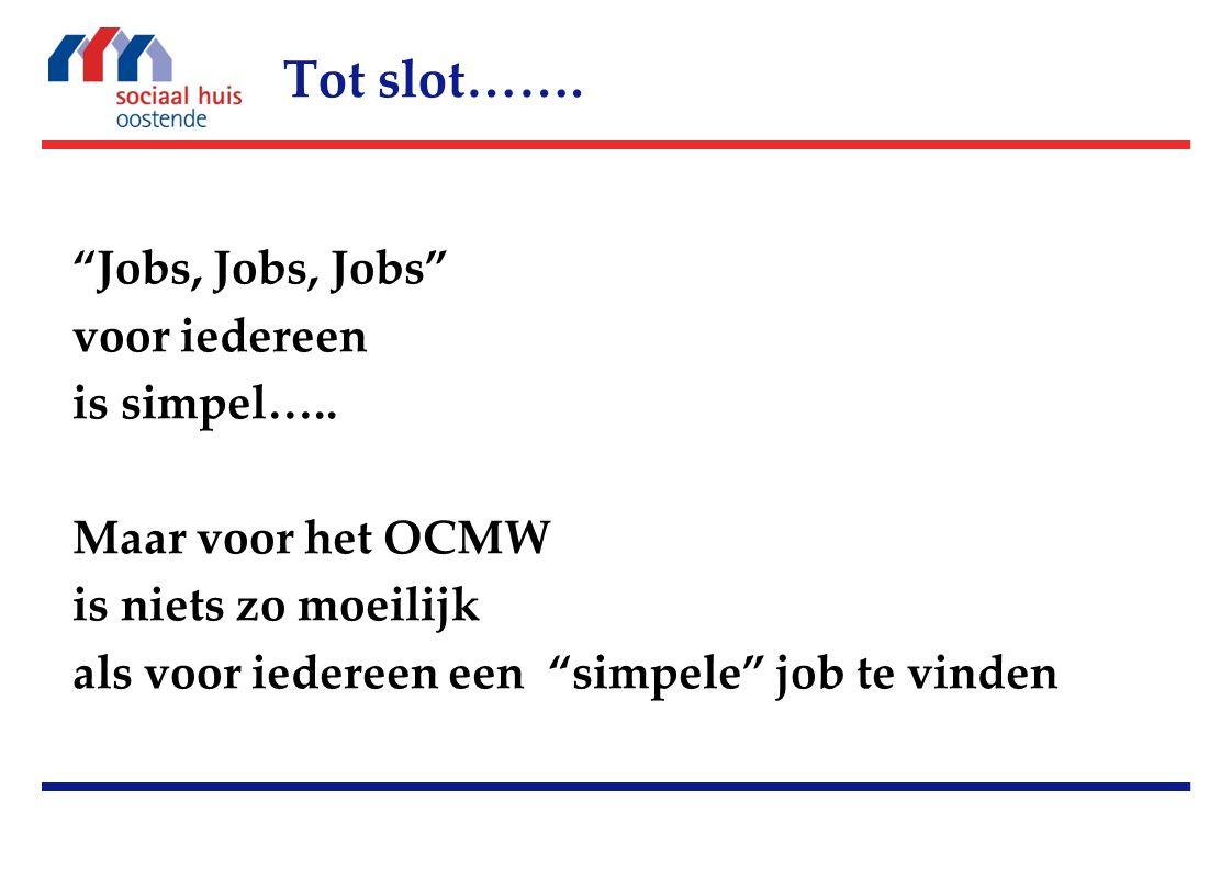 Jobs, Jobs, Jobs voor iedereen is simpel…..