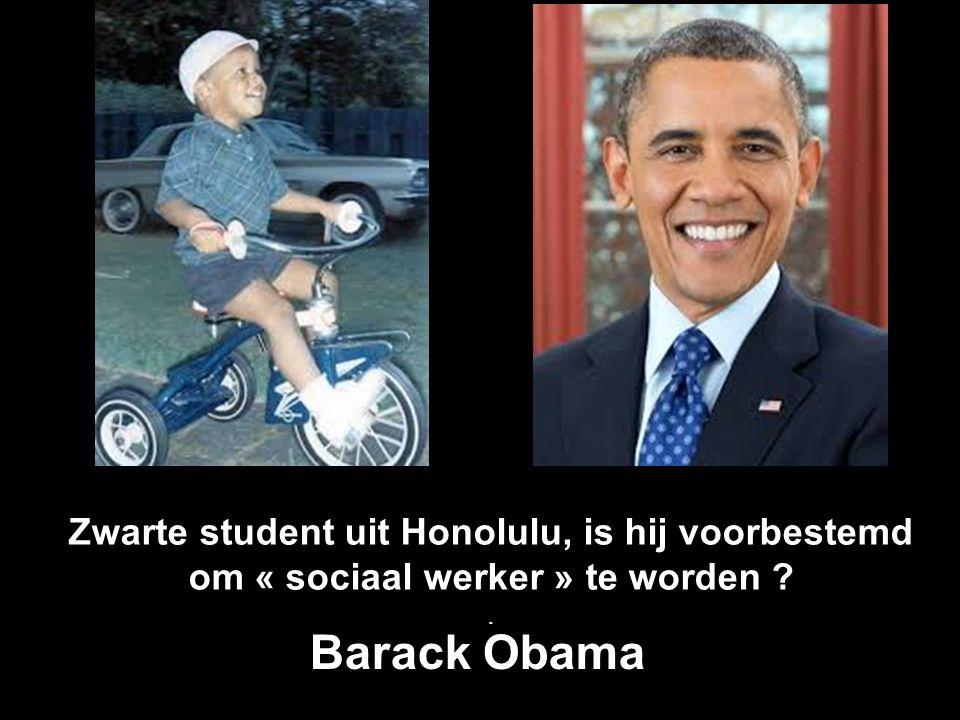 Zwarte student uit Honolulu, is hij voorbestemd om « sociaal werker » te worden ?. Barack Obama