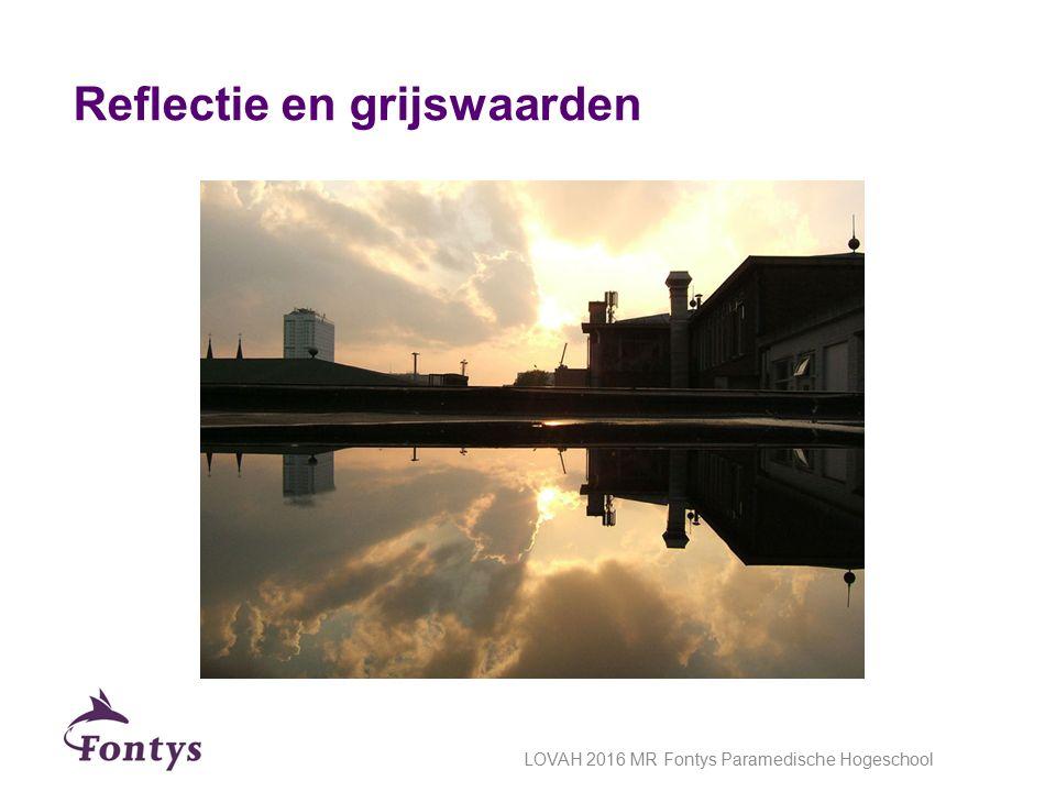 Reflectie en grijswaarden LOVAH 2016 MR Fontys Paramedische Hogeschool