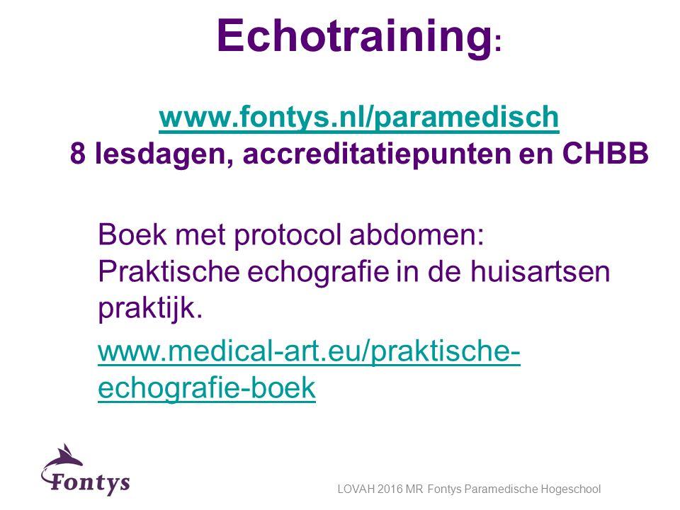 Echotraining : www.fontys.nl/paramedisch 8 lesdagen, accreditatiepunten en CHBB www.fontys.nl/paramedisch Boek met protocol abdomen: Praktische echogr