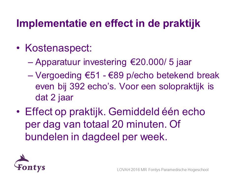 Kostenaspect: –Apparatuur investering €20.000/ 5 jaar –Vergoeding €51 - €89 p/echo betekend break even bij 392 echo's. Voor een solopraktijk is dat 2