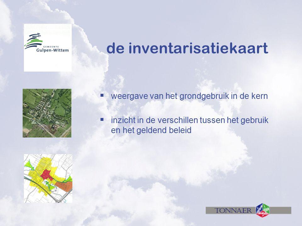 de inventarisatiekaart  weergave van het grondgebruik in de kern  inzicht in de verschillen tussen het gebruik en het geldend beleid