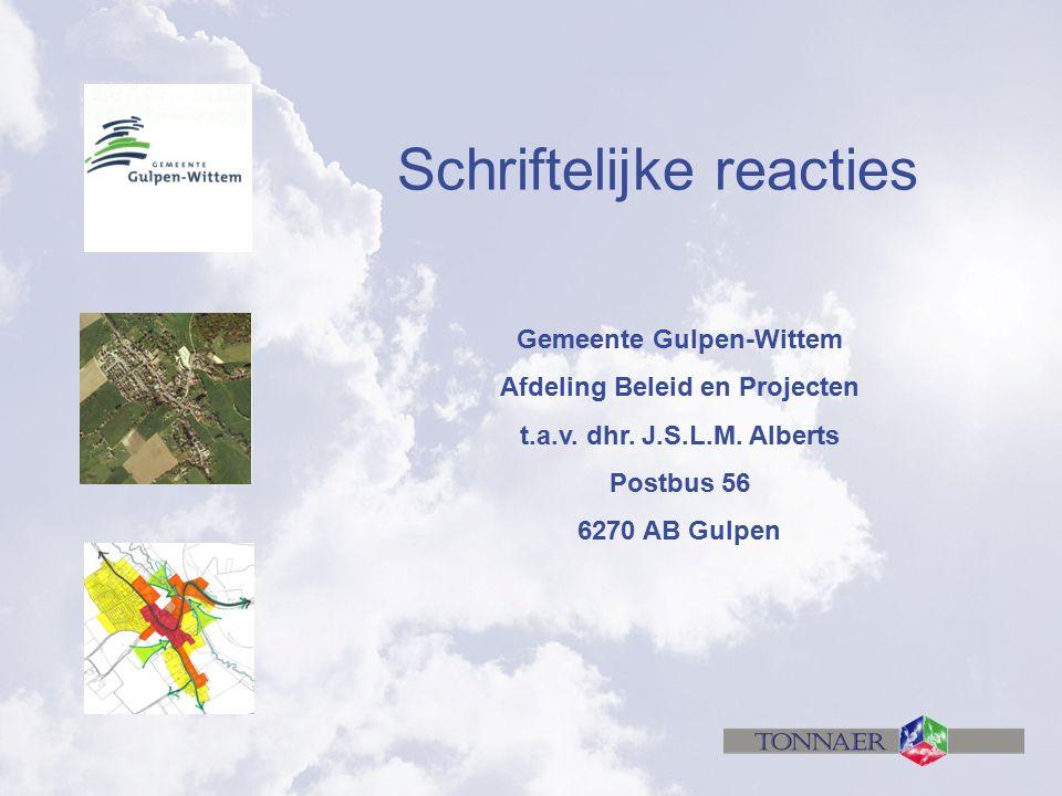 Gemeente Gulpen-Wittem Afdeling Beleid en Projecten t.a.v. dhr. J.S.L.M. Alberts Postbus 56 6270 AB Gulpen Schriftelijke reacties