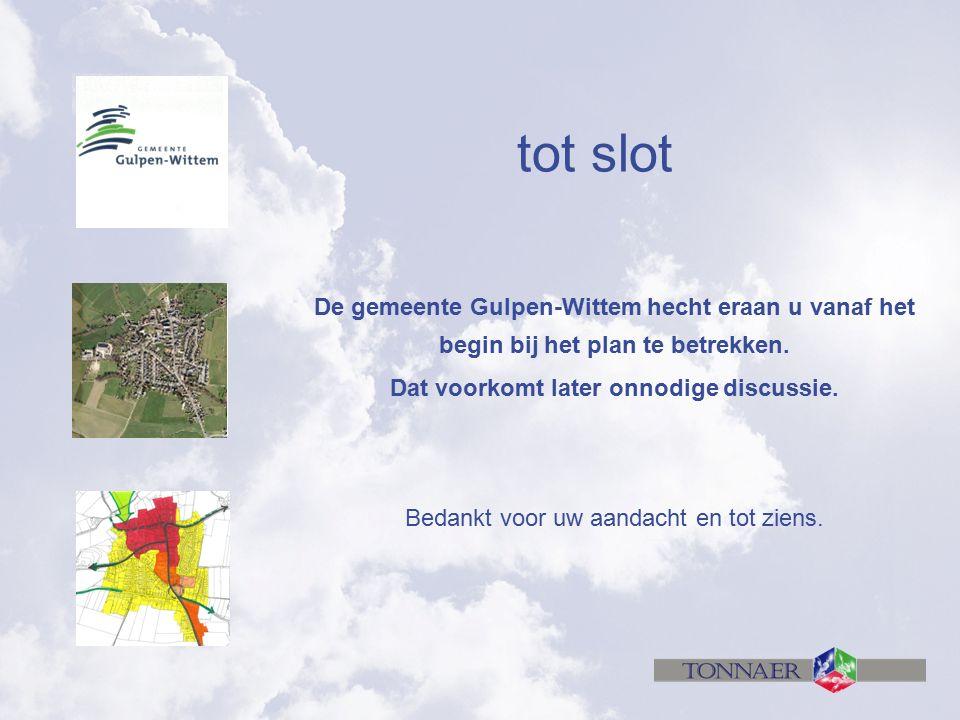 De gemeente Gulpen-Wittem hecht eraan u vanaf het begin bij het plan te betrekken. Dat voorkomt later onnodige discussie. Bedankt voor uw aandacht en