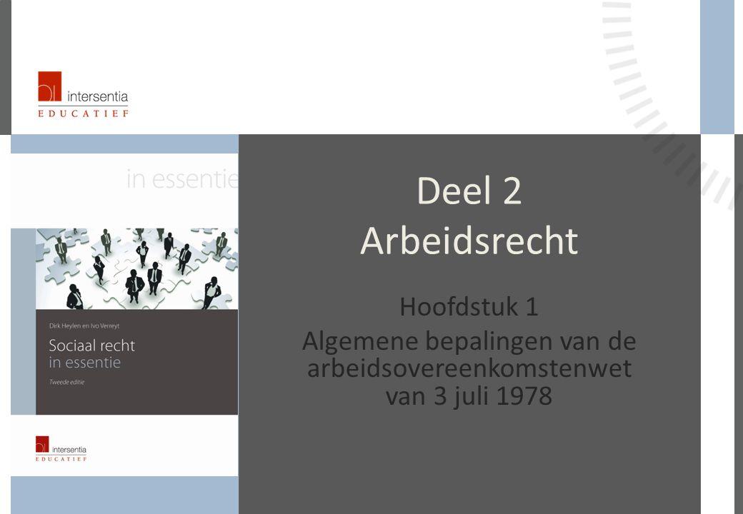Deel 2 Arbeidsrecht Hoofdstuk 1 Algemene bepalingen van de arbeidsovereenkomstenwet van 3 juli 1978