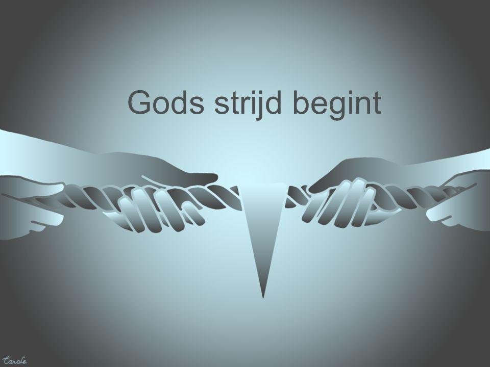 Gods strijd begint
