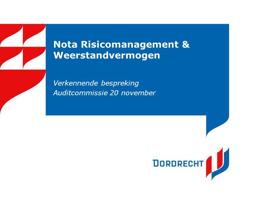 Nota Risicomanagement & Weerstandvermogen Verkennende bespreking Auditcommissie 20 november