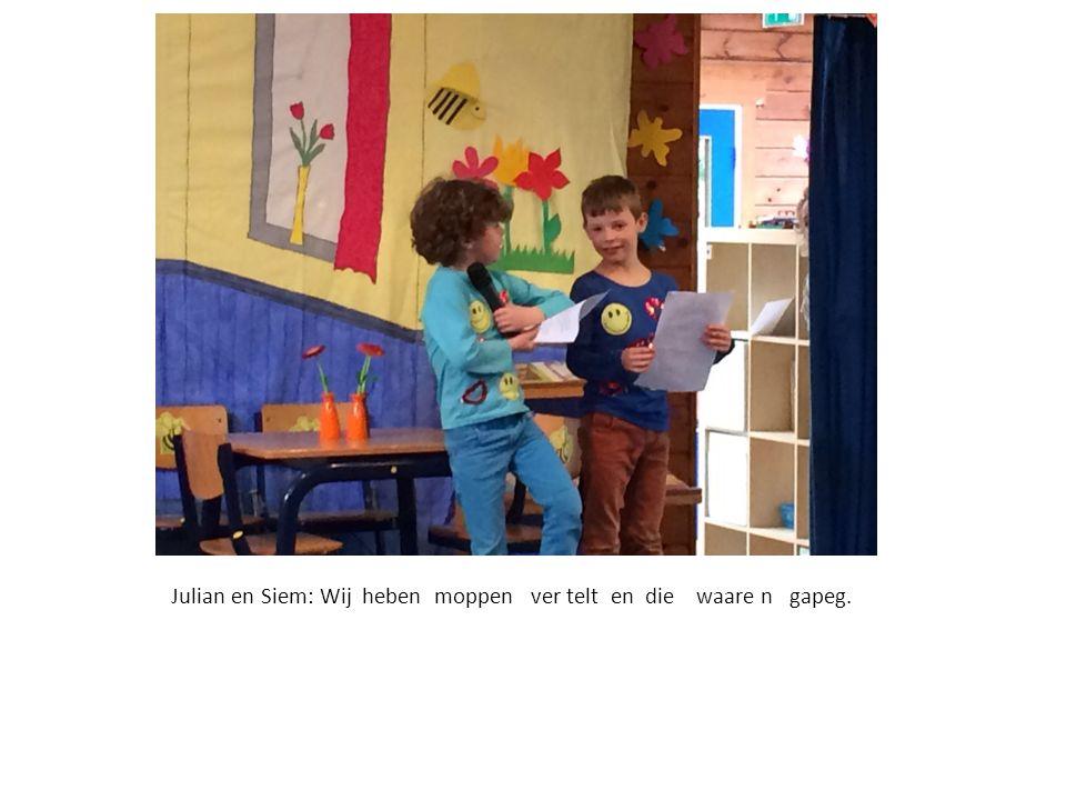 Julian en Siem: Wij heben moppen ver telt en die waare n gapeg.