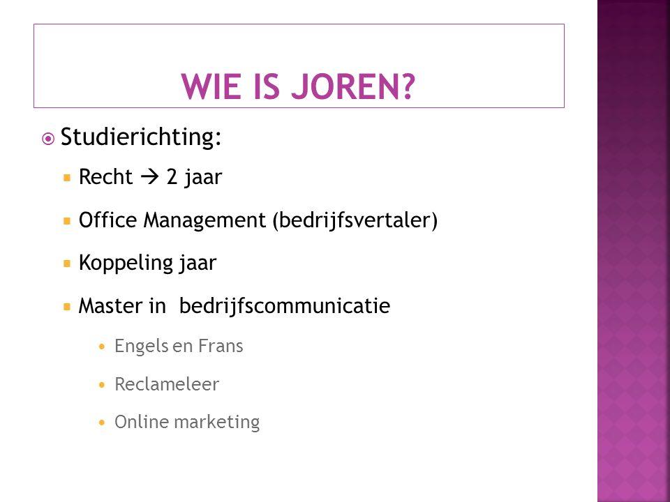  Studierichting:  Recht  2 jaar  Office Management (bedrijfsvertaler)  Koppeling jaar  Master in bedrijfscommunicatie Engels en Frans Reclameleer Online marketing