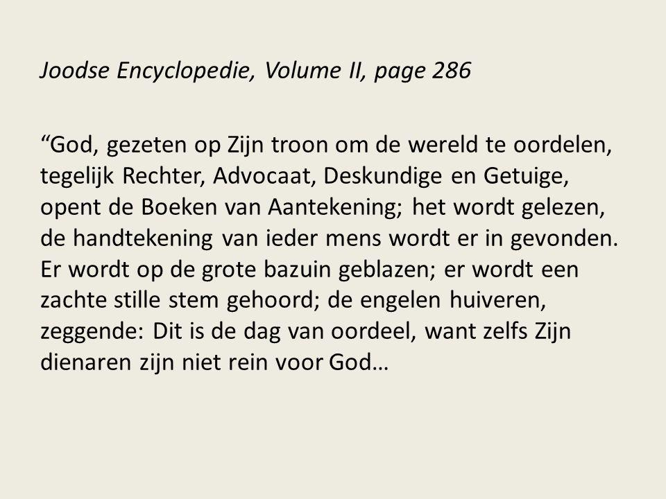 """Joodse Encyclopedie, Volume II, page 286 """"God, gezeten op Zijn troon om de wereld te oordelen, tegelijk Rechter, Advocaat, Deskundige en Getuige, open"""