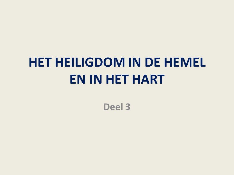 HET HEILIGDOM IN DE HEMEL EN IN HET HART Deel 3
