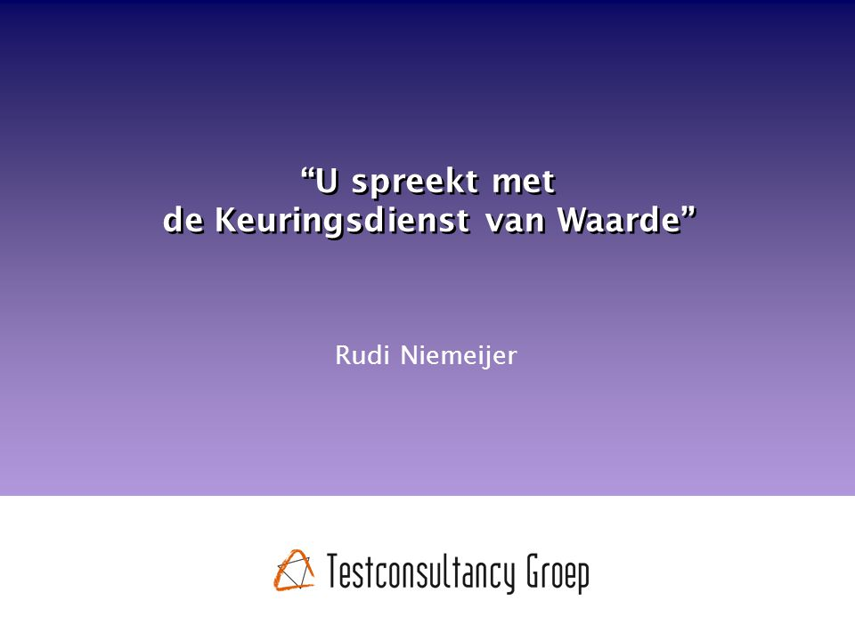 U spreekt met de Keuringsdienst van Waarde Rudi Niemeijer