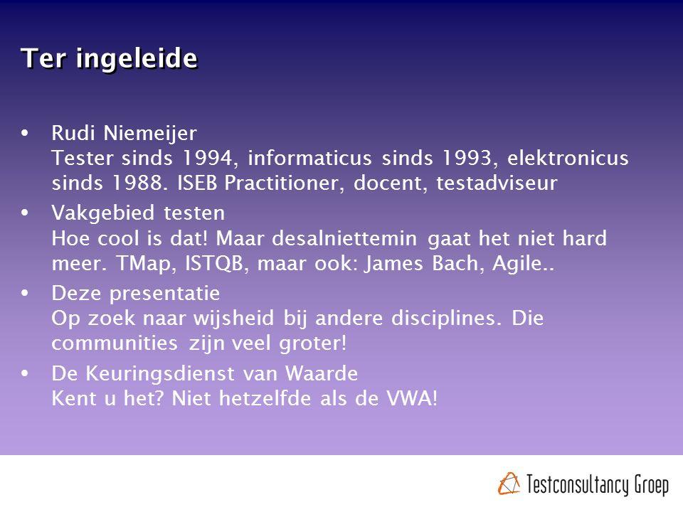 Ter ingeleide  Rudi Niemeijer Tester sinds 1994, informaticus sinds 1993, elektronicus sinds 1988.