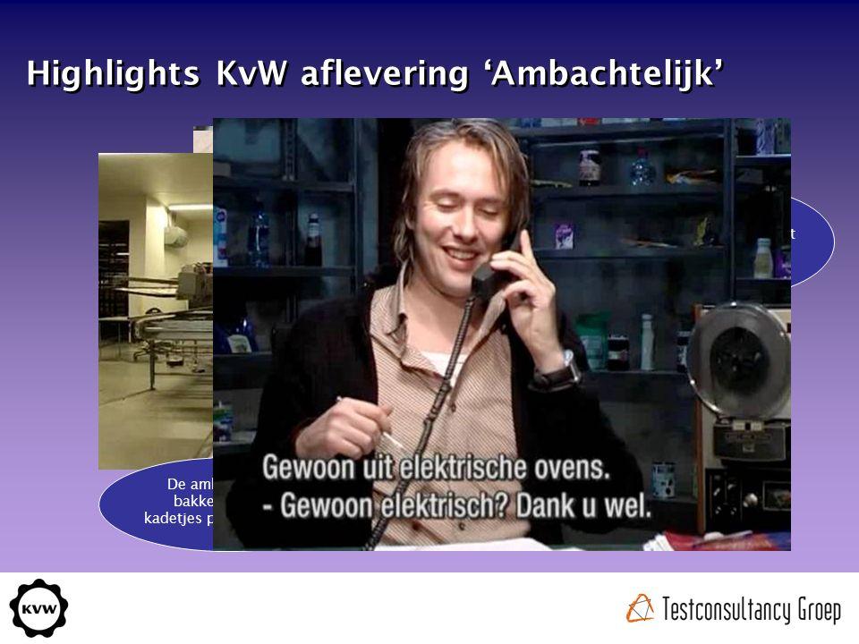 Highlights KvW aflevering 'Ambachtelijk' De Bertolli sauzenfabriek uit de reclame bestaat niet De ambachtelijke bakker.