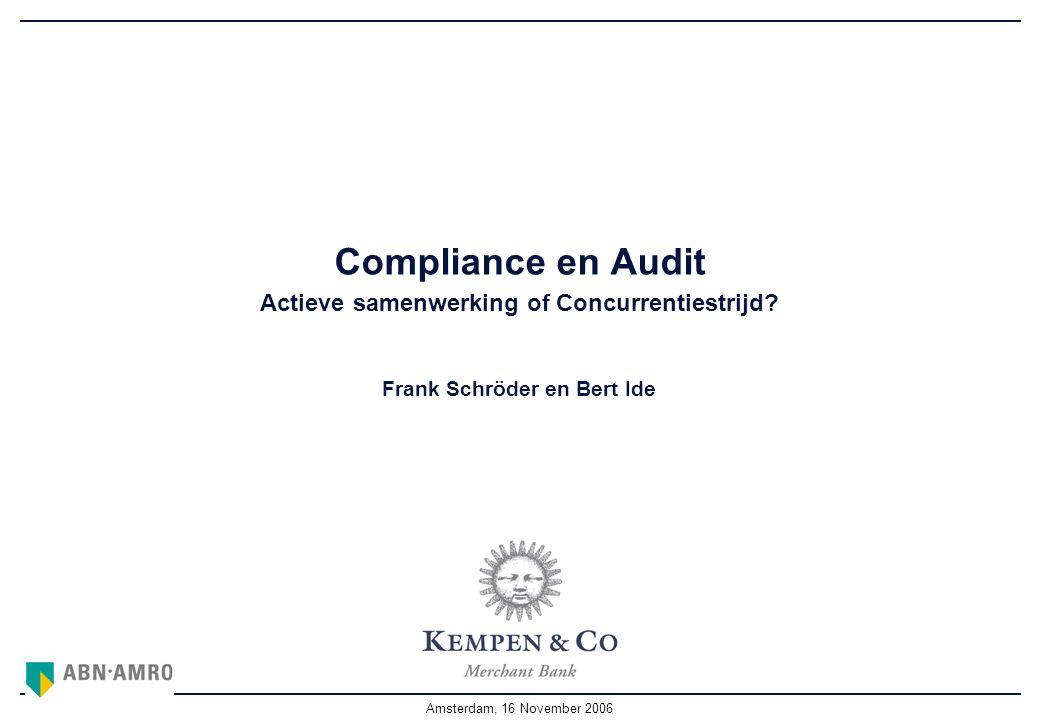 Amsterdam, 16 November 2006 Compliance en Audit Actieve samenwerking of Concurrentiestrijd.