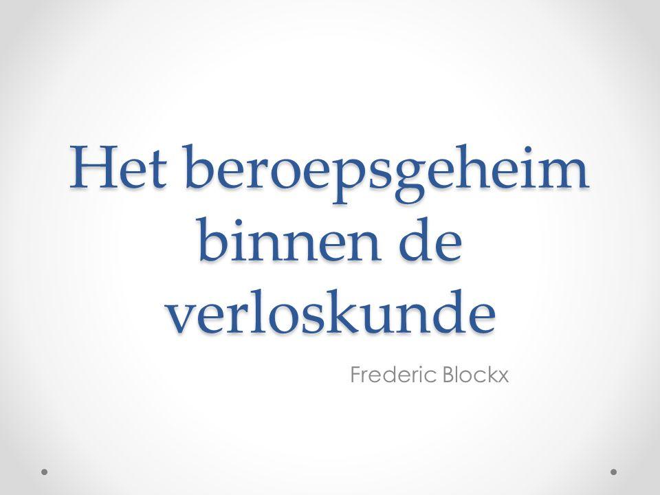Het beroepsgeheim binnen de verloskunde Frederic Blockx