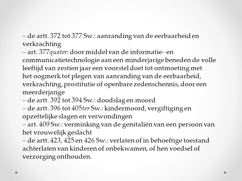 – de artt. 372 tot 377 Sw.: aanranding van de eerbaarheid en verkrachting – art.