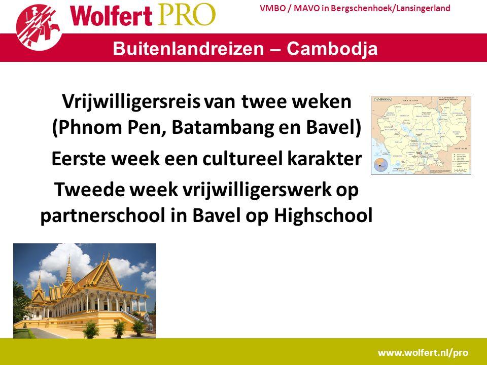 www.wolfert.nl/pro VMBO / MAVO in Bergschenhoek/Lansingerland Buitenlandreizen – Cambodja Vrijwilligersreis van twee weken (Phnom Pen, Batambang en Ba