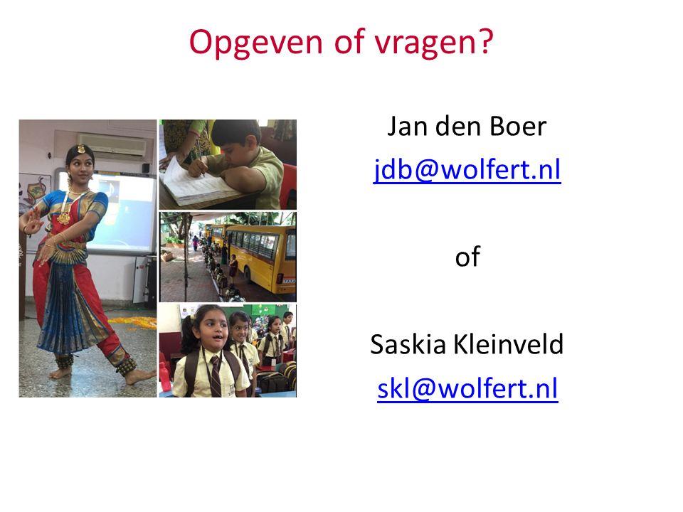 Opgeven of vragen? Jan den Boer jdb@wolfert.nl of Saskia Kleinveld skl@wolfert.nl