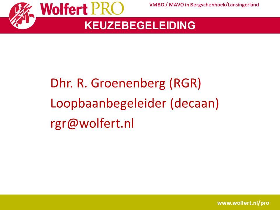 KEUZEBEGELEIDING www.wolfert.nl/pro VMBO / MAVO in Bergschenhoek/Lansingerland Dhr.
