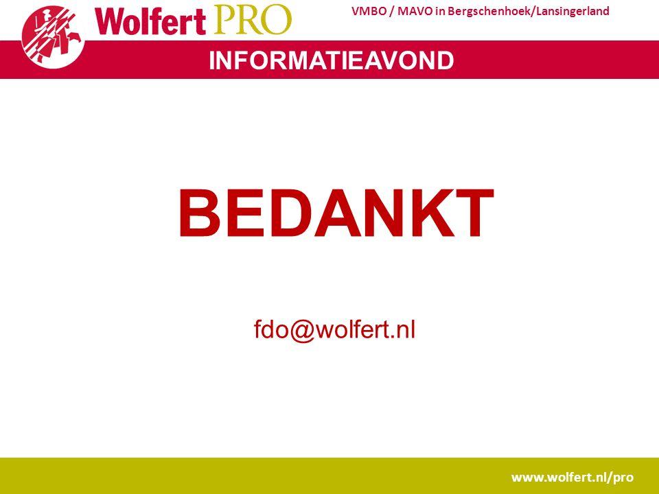 INFORMATIEAVOND www.wolfert.nl/pro VMBO / MAVO in Bergschenhoek/Lansingerland BEDANKT fdo@wolfert.nl