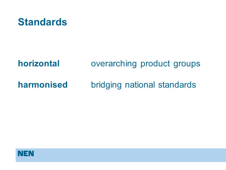 Standards horizontaloverarching product groups harmonisedbridging national standards