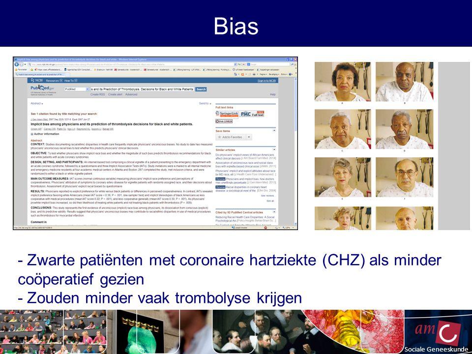 Sociale Geneeskunde Bias - Zwarte patiënten met coronaire hartziekte (CHZ) als minder coöperatief gezien - Zouden minder vaak trombolyse krijgen