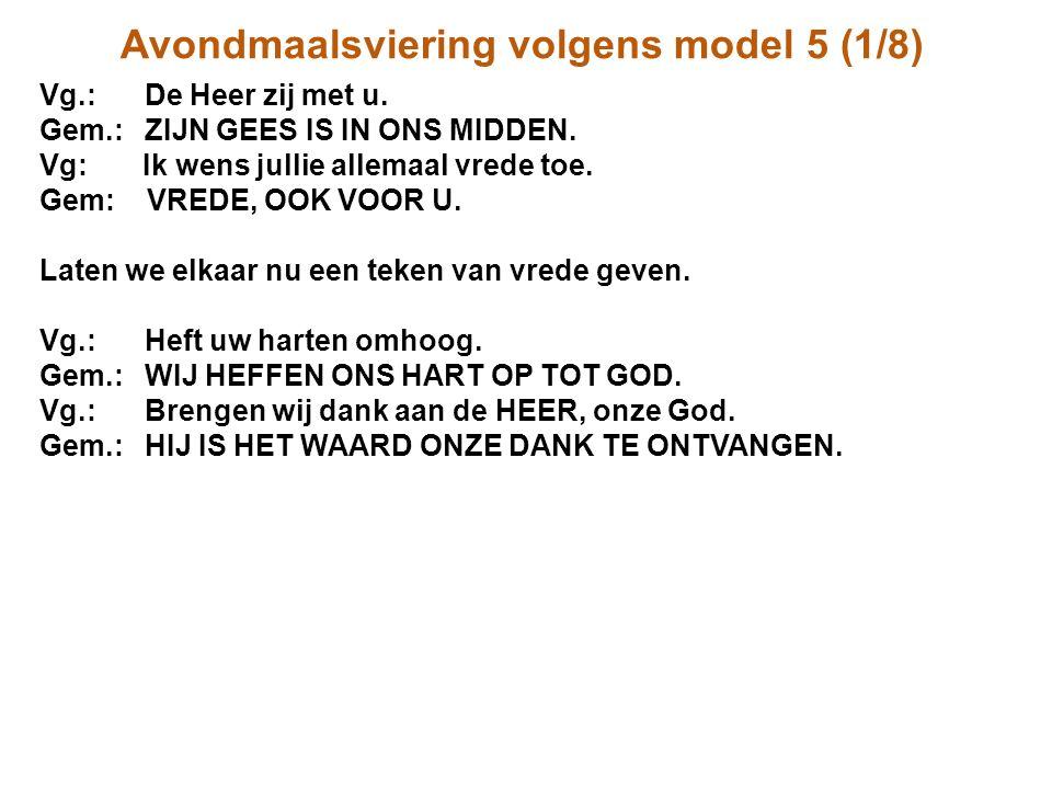 Avondmaalsviering volgens model 5 (1/8) Vg.:De Heer zij met u.